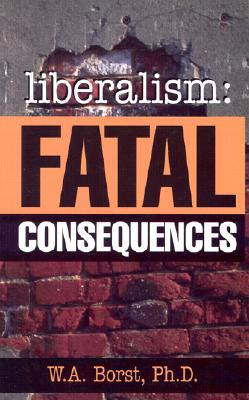 Image for Liberalism: Fatal Consequences