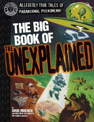 BIG BOOK OF THE UNEXPLAINED, DOUG MOENCH