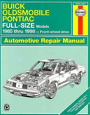 Image for Buick, Olds & Pontiac Full-Size Fwd Models Automotive Repair Manual: 1985-1998 (Haynes Automotive Repair Manual Series, 1627)
