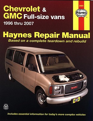 Image for Chevrolet & GMC Full-size vans 1996 thru 2007 (Haynes Repair Manual)