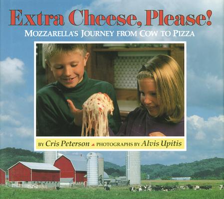 Image for Extra Cheese, Please!: Mozzarella's Journey from Cow to Pizza