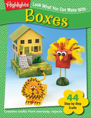 Image for Look What You Can Make With Boxes: Over Ninety Pictured Crafts and Dozens of Other Ideas (Craft)