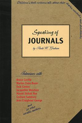 Image for SPEAKING OF JOURNALS CHILDREN'S BOOK WRITERS TALK ABOUT THEIR DIARIES, NOTEBOOKS & SKETCHBOOKS
