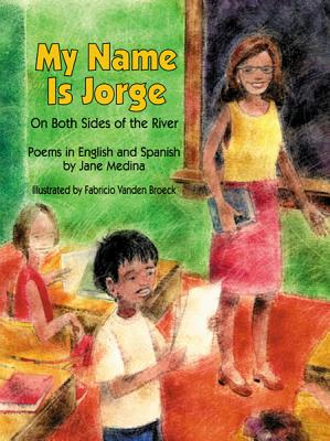 Image for My Name Is Jorge : On Both Sides of the River