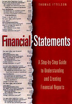 Image for Financial Statements: A Step-By-Step Guide to Understanding and Creating Financial Reports