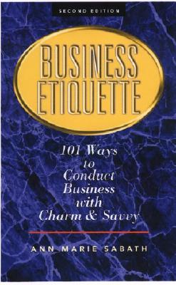 Image for BUSINESS ETIQUETTE : 101 WAYS TO CONDUCT