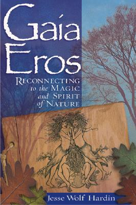Image for Gaia Eros: Reconnecting to the Magic and Spirit of Nature.