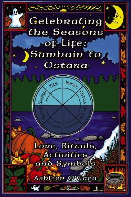 Image for Celebrating the Seasons of Life: Samhain to Ostara