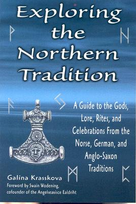 Exploring the Northern Tradition: A Guide to the Gods, Lore, Rites, and Celebrations From the Norse, German, and Anglo-Saxon Traditions, Krasskova, Galina