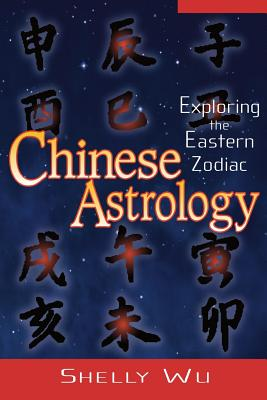 Image for Chinese Astrology: Exploring the Eastern Zodiac