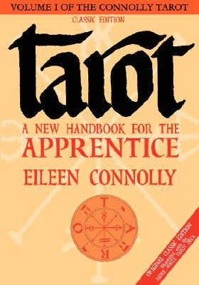 Tarot: A New Handbook for the Apprentice, Classic Ed (Connolly Tarot), Connolly, Eileen