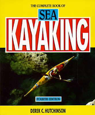 Image for The Complete Book of Sea Kayaking, 4th (Sport)