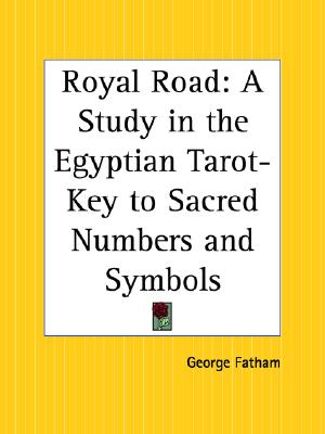 Image for Royal Road: A Study in the Egyptian Tarot, Key to Sacred Numbers and Symbols