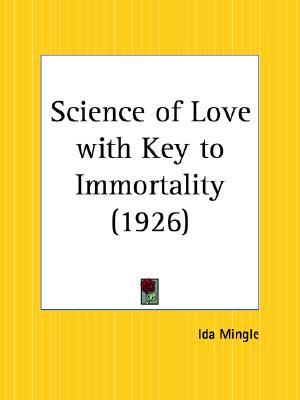 Science of Love with Key to Immortality, Mingle, Ida
