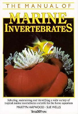 Image for MANUAL OF MARINE INVERTEBRATES SLECTING, MAINTAINING & INDETIFYING A WIDE VARIETY... SUITABLE FOR THE HOME