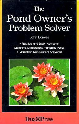 Image for The Pond Owner's Problem Solver: Practical and Expert Advice on Designing, Stocking and Managing Ponds
