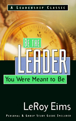 Image for Be the Leader You Were Meant to Be