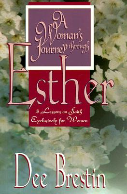 Image for A Woman's Journey Through Esther: 8 Lessons on Faith Exclusively for Women