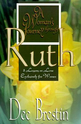 Image for A Woman's Journey Through Ruth: 8 Lessons on Love Exclusively for Women (Women's Bible Study Series)