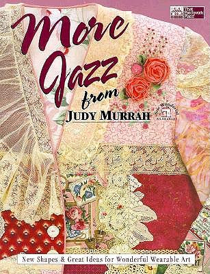 Image for More Jazz from Judy Murrah: New Shapes & Great Ideas for Wonderful Wearable Art