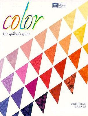 Color: The Quilters Guide, Barnes, Christine