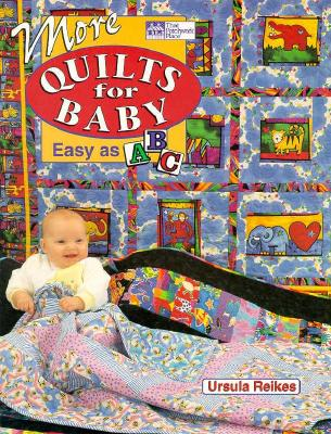 Image for More Quilts for Baby: Easy As ABC