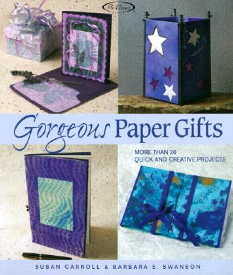 Image for GORGEOUS PAPER GIFTS MORE THAN 20 QUICK AND CREATIVE PROJECTS