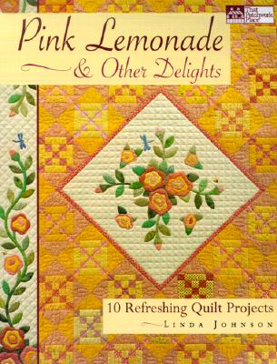 Image for Pink Lemonade & Other Delights: 10 Refreshing Quilt Projects