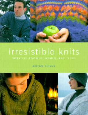 Image for Irresistible Knits: Sweaters for Men, Women, and Teens