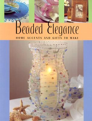 Image for Beaded Elegance : Home Accents and Gifts to Make