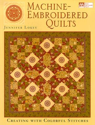 Image for Machine Embroidered Quilts: Creating With Colorful Stitches (That Patchwork Place)