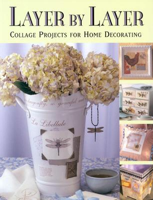 Image for Layer by Layer: Collage Projects for Home Decorating