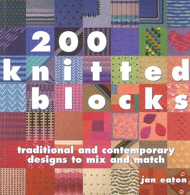 Image for 200 Knitted Blocks: Traditional and Contemporary Designs to Mix and Match