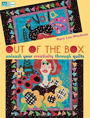 Out of the Box: Unleash Your Creativity Through Quilts (That Patchwork Place), Mary Lou Weidman