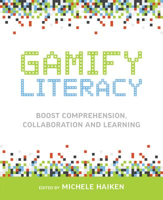 Image for Gamify Literacy: Boost Comprehension, Collaboration and Learning