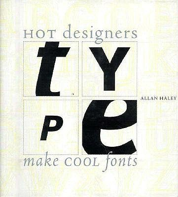 Image for Type: Hot Designers Make Cool Fonts
