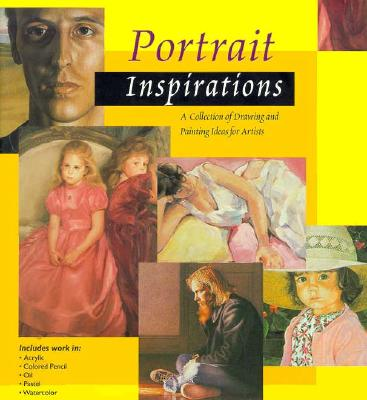 Image for Portrait Inspirations: A Collection of Drawing and Painting Ideas for Artists