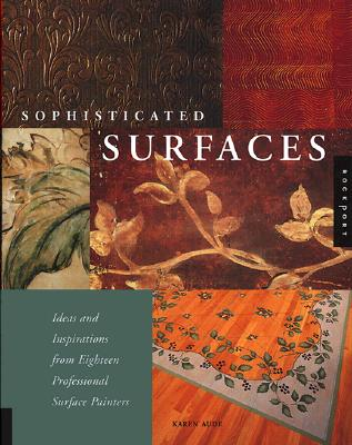 Image for SOPHISTICATED SURFACES IDEAS AND INSPIRATIONS FROM 18 PROFESSIONAL PAINTERS
