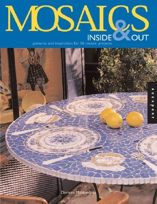 Image for Mosaics Inside and Out: Patterns and Inspiration for 17 Mosaic Projects
