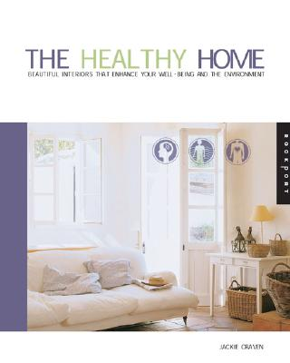 Image for The Healthy Home: Beautiful Interiors That Enhance the Environment and Your Well Being