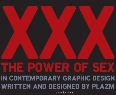 Image for XXX: The Power of Sex in Contemporary Design