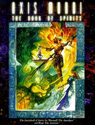 Image for Axis Mundi: The Book pf Spirits (Werewolf The Apocalypse)