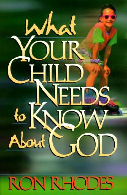 Image for What Your Child Needs to Know About God