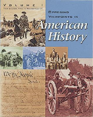 Image for Opposing Viewpoints in American History - Volume 1: from Colonial Times to Reconstruction (paperback edition)