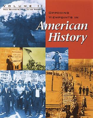 Image for Opposing Viewpoints in American History - Volume 2: From Reconstruction to the Present (paperback edition)