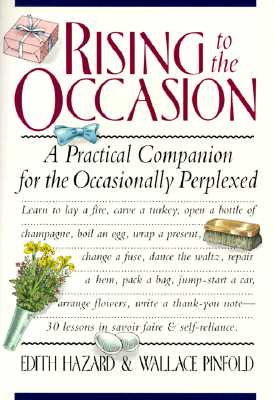 Rising to the Occasion: A Practical Companion for the Occasionally Perplexed, Hazard, Edith; Pinfold, Wallace