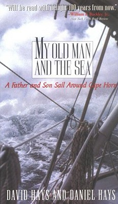 Image for My Old Man and the Sea: A Father and Son Sail Around Cape Horn