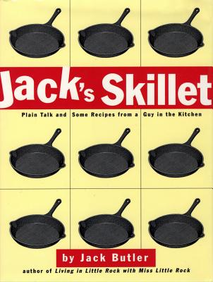Image for Jack's Skillet: Plain Talk and Some Recipes From a Guy in the Kitchen