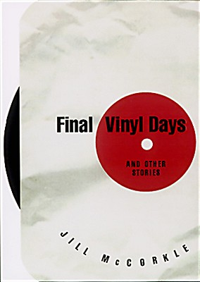 Final Vinyl Days: And Other Stories, McCorkle, Jill