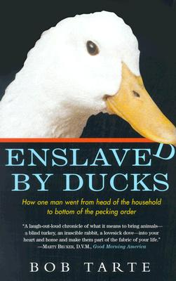 Image for Enslaved by Ducks: How One Man Went from Head of the Household to Bottom of the Pecking Order